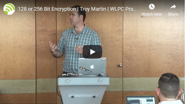 128 or 256 Bit Encryption | Troy Martin | WLPC Prague 2018