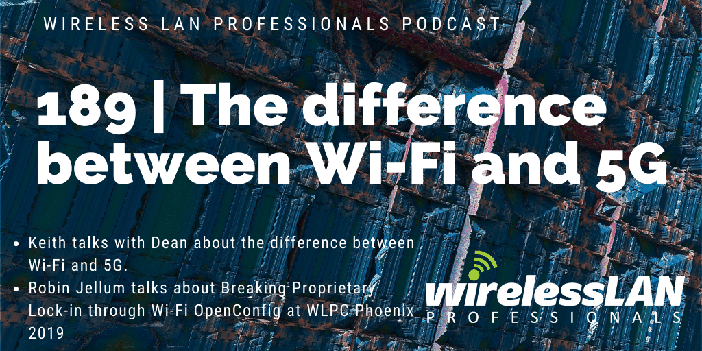 189 | The Difference Between Wi-Fi and 5G with Dean Bubley