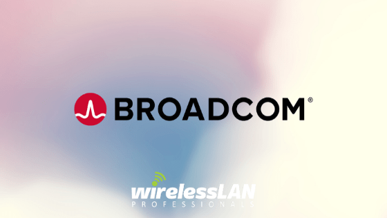 [Podcast] Broadcom Wi-Fi Chipsets Past Present Future
