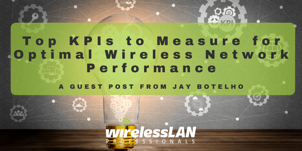 Top KPIs to Measure for Optimal Wireless Network Performance