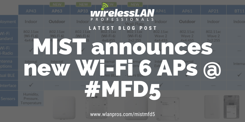 Mist announces new Wi-Fi 6 access points at Mobility Field Day 5 – #MFD5