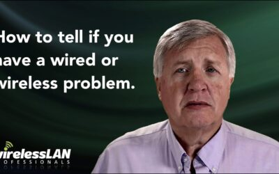 Do You Have a Wired or Wireless Problem?