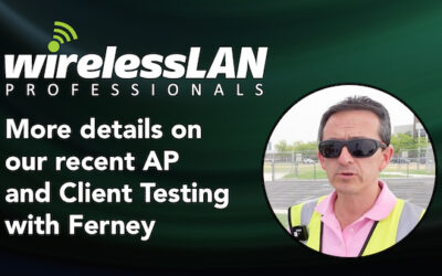 More Details on our Recent AP and Client Testing with Ferney