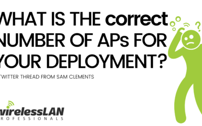 Right Number of APs for Your Deployment | Twitter Thread from Sam Clements