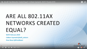 Are all 11ax Networks Created Equal Colleen Szymanik WLPC 2019
