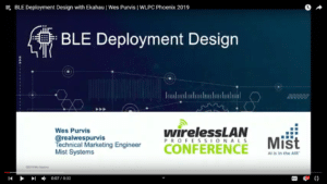 BLE Deployment Design with Ekahau Wes Purvis WLPC 2019