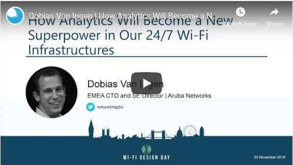 Wi-Fi Design Day London 2018 | Dobias Van Ingen | How Analytics Will Become a New Superpower in Our 24/7 Wi-Fi Infrastructures