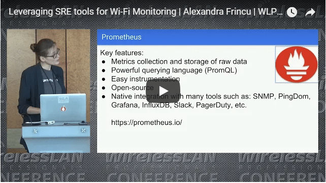 Leveraging SRE tools for Wi-Fi Monitoring | Alexandra Frincu | WLPC Prague 2018