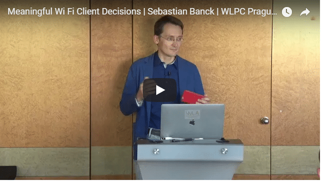Meaningful Wi Fi Client Decisions | Sebastian Banck | WLPC Prague 2018
