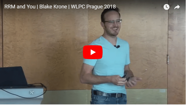 RRM and You | Blake Krone | WLPC Prague 2018