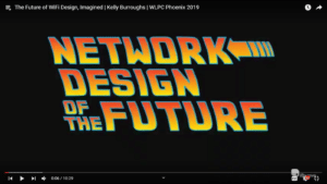 The Future of WiFi Design Imagined Kelly Burroughs WLPC 2019