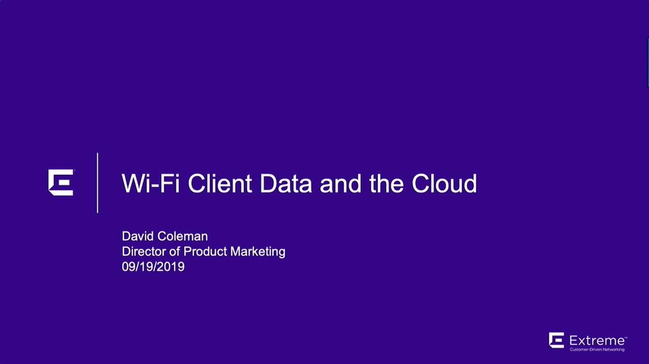 Wi-Fi Client Data and the Cloud | David Coleman | WLPC Prague 2019