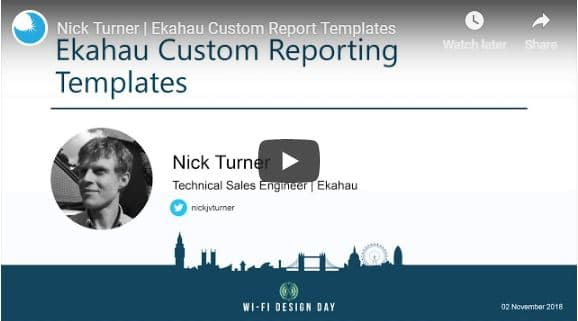 Wi-Fi Design Day London 2018 | Nick Turner | Ekahau Custom Report Templates