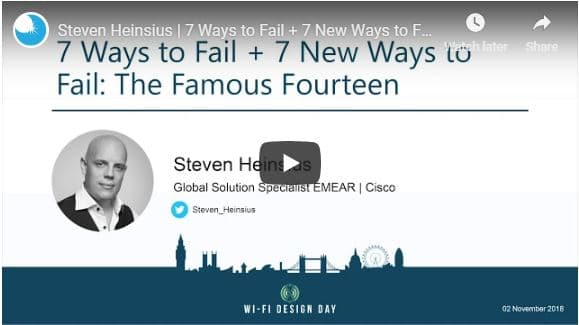 Wi-Fi Design Day London 2018 | Steven Heinsius | 7 Ways to Fail + 7 New Ways to Fail: The Famous Fourteen