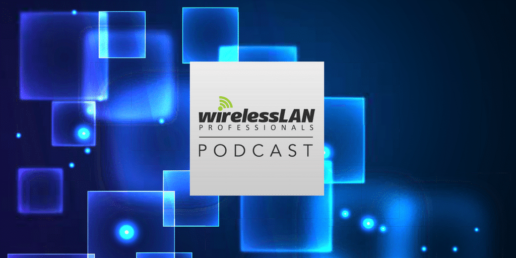 Episode 144 | WLAN Pros Career Paths | Wi-Fi The Wrong Way